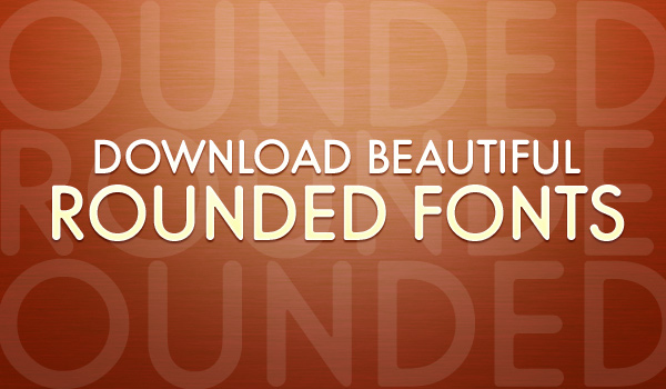 Beautiful rounded fonts for FREE download