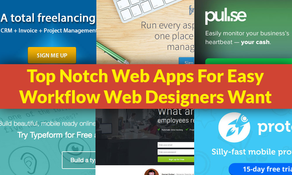 Top Notch Web Apps For Easy Workflow Web Designers Want