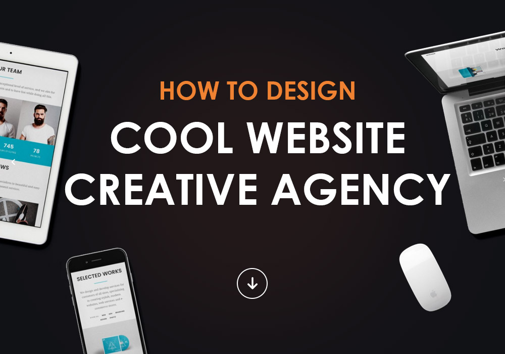 How to Design a Cool Website for a Creative Agency