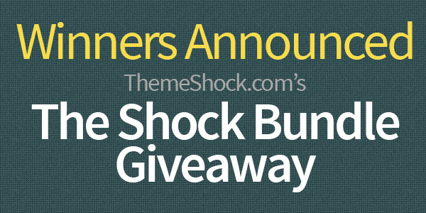 Winners Announced: 10 Shock Bundle Licenses Giveaway from ThemeShock