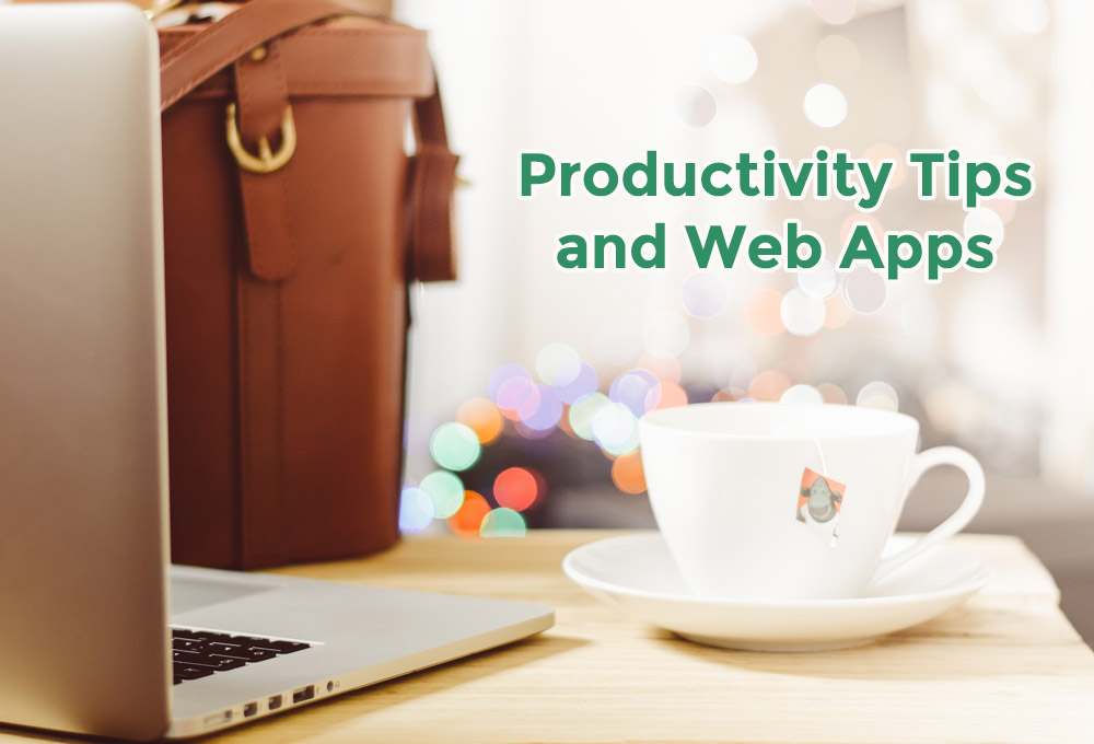 Have you tried these Productivity Tips and Web Apps?