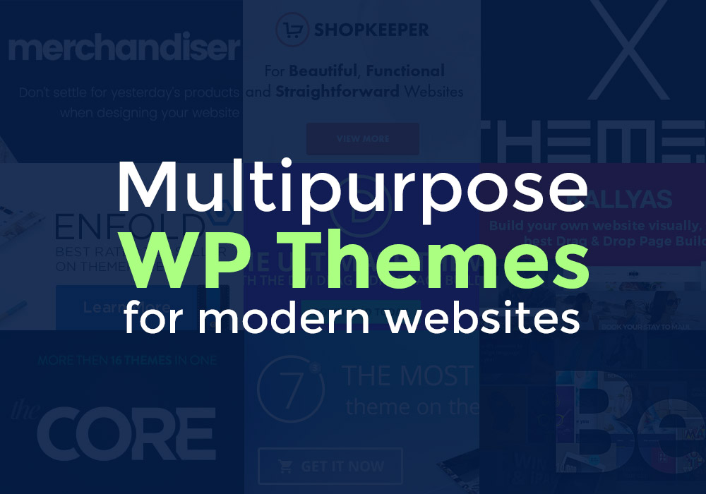 10 Useful Multipurpose WP Themes for Building Modern Websites