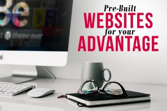 Pre-built Websites Advantage