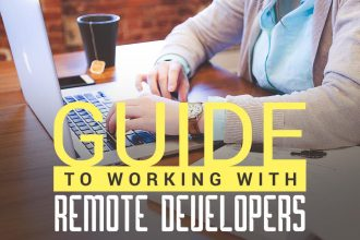 The Ultimate Guide To Working With Remote Developers