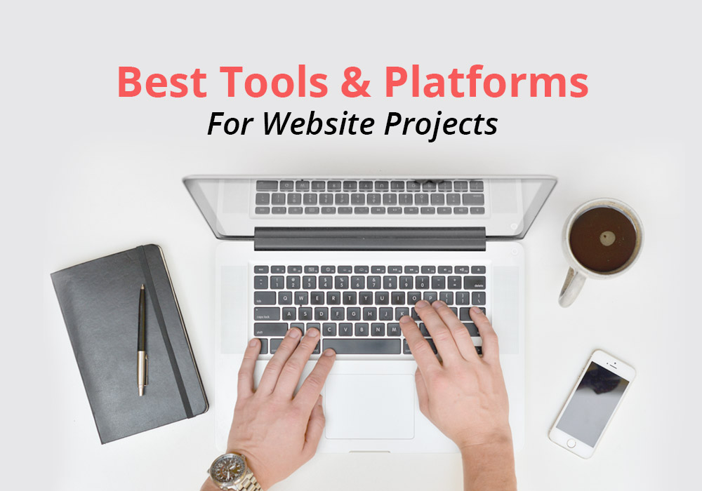The Best Tools And Platforms For Your 2017 Website Projects