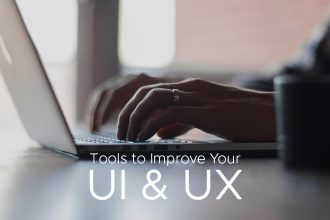 Top Tools That Will Help You Improve Your UI and UX