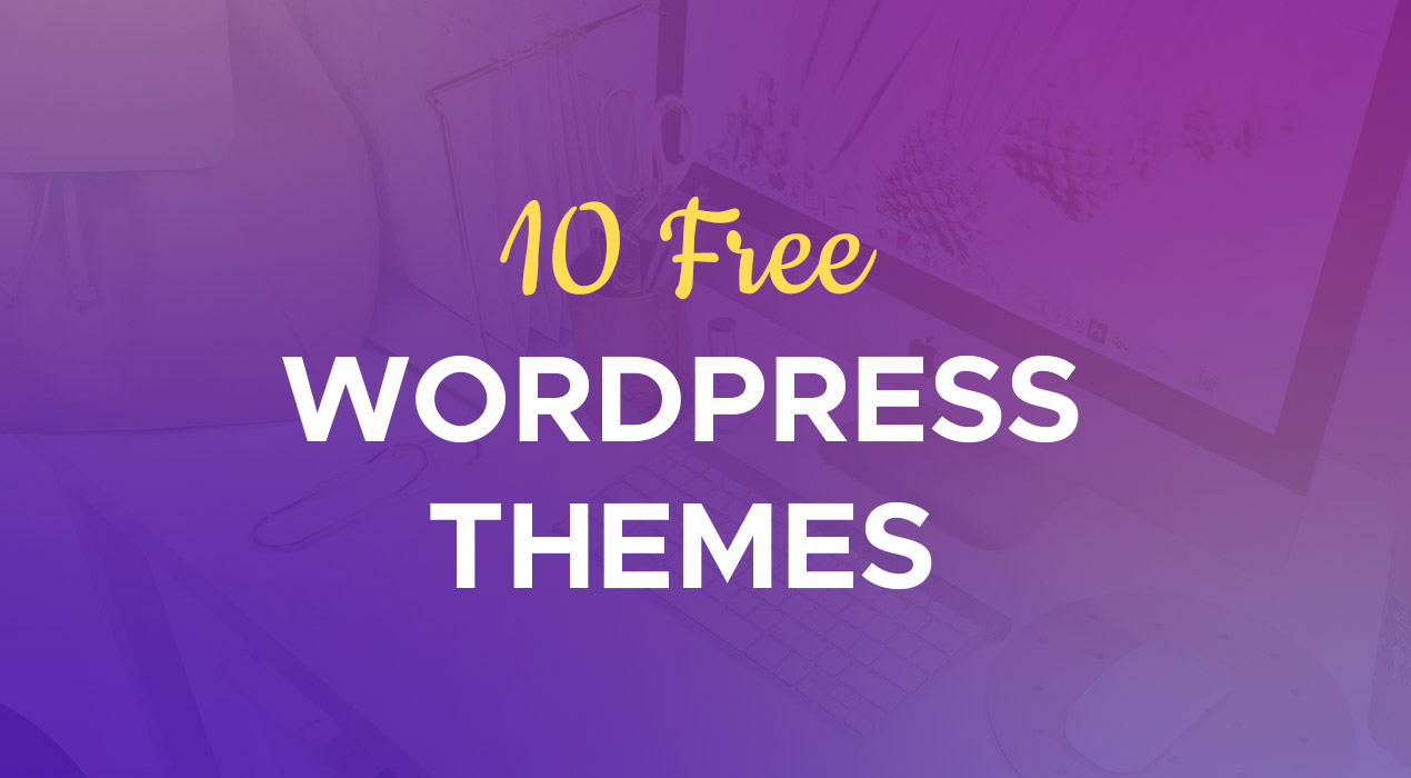 10 New Best Free WordPress Themes 2017