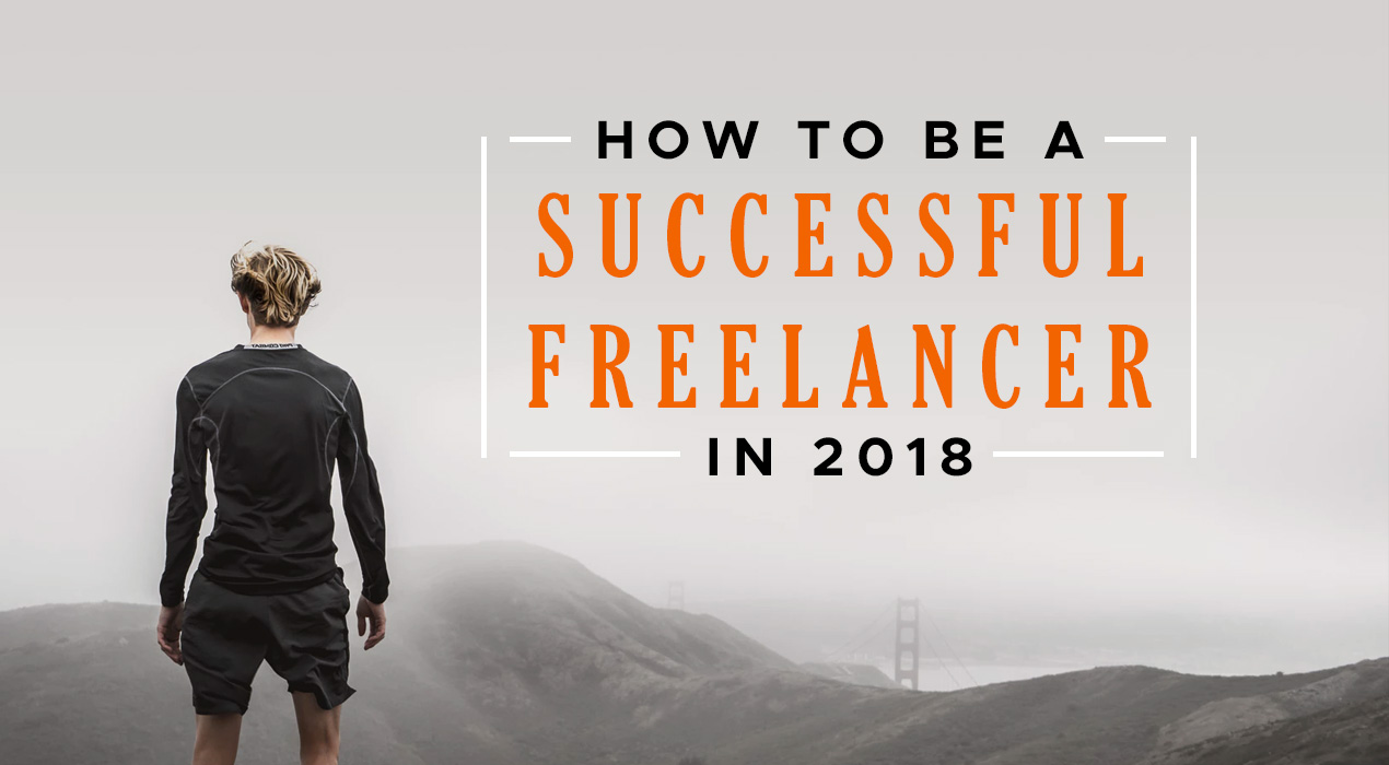 Top 3 Tips on How to Be a Successful Freelancer in 2018