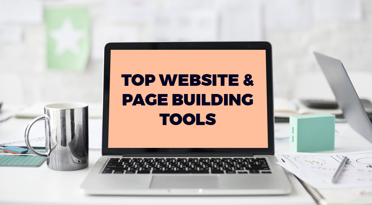 2018's Top Site and Page Building Tools You Should Know Of