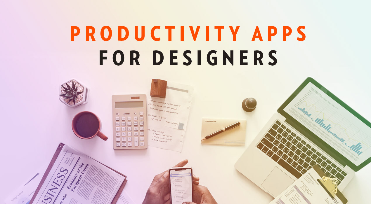 These are the best Productivity Apps Designers should use in 2018