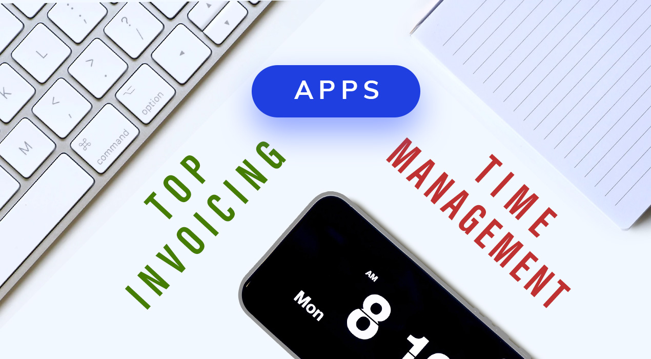 These are the 9 Top Invoicing and Time Management Apps You Should Use in 2018