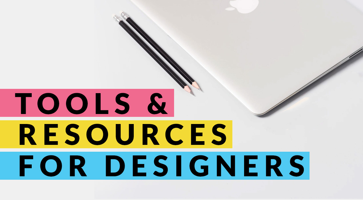 15 Essential Tools and Resources for Designers