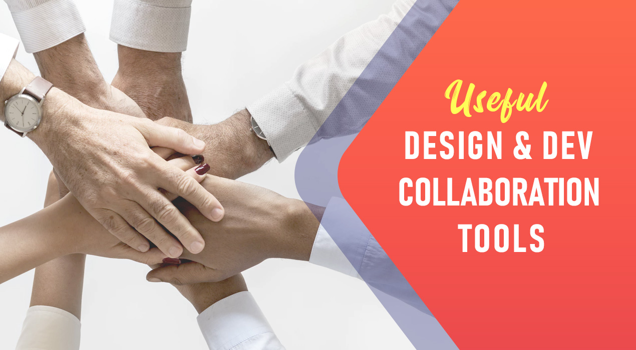 Useful Design And Dev Collaboration Tools You Need to Try
