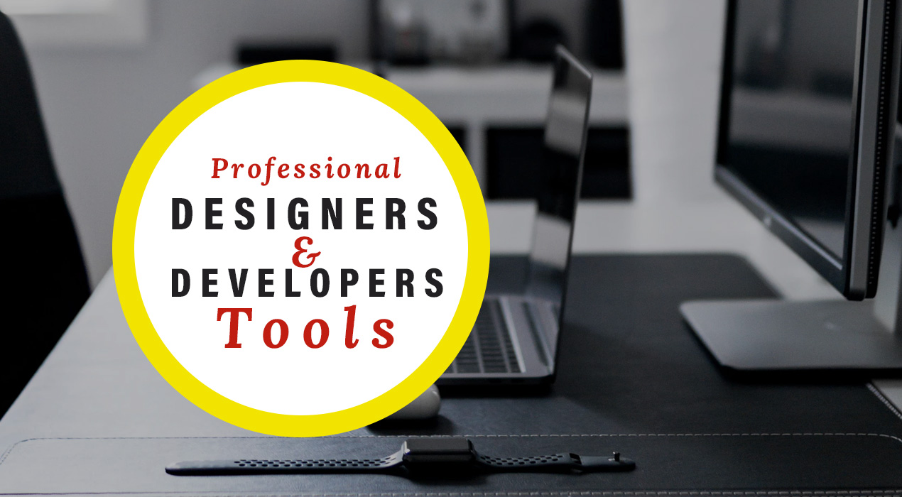 Professional Designers and Developers Use These Tools