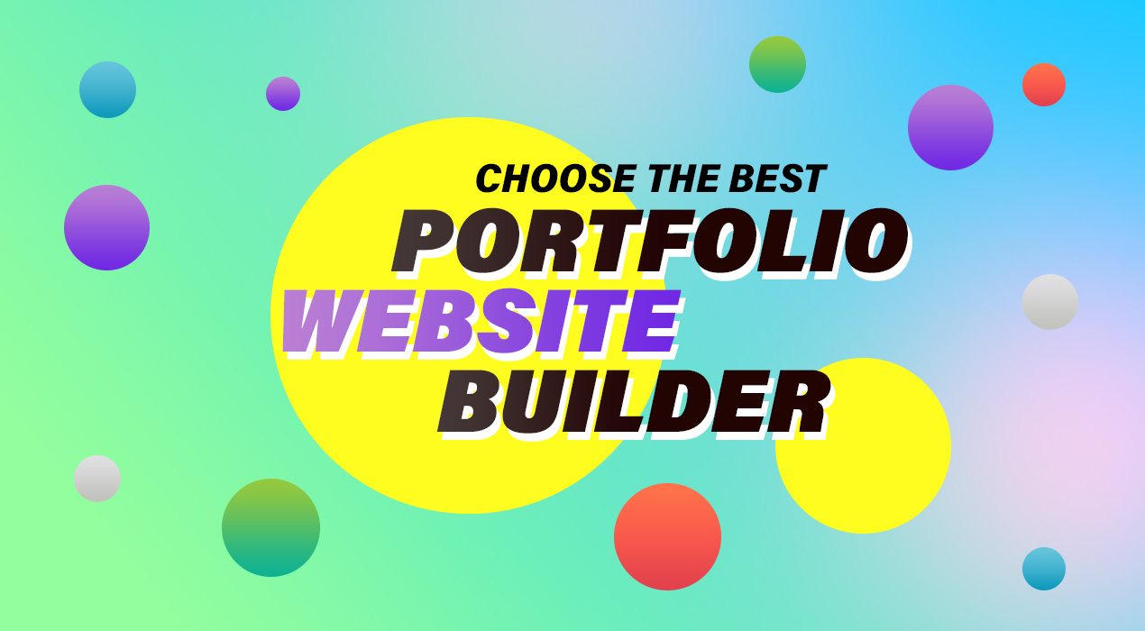 Are you still not flaunting your amazing work online? Choose one of these portfolio website builders today