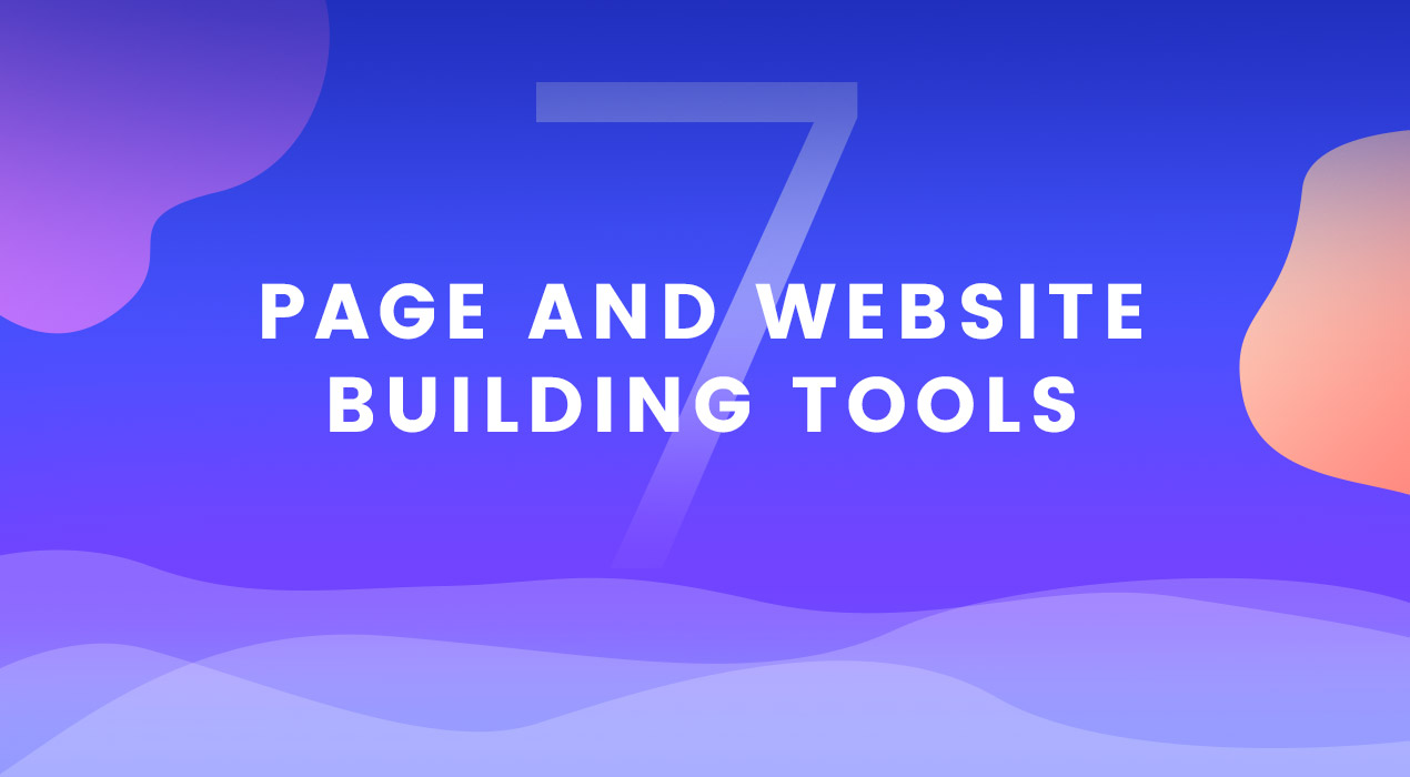 7 page and website building tools you'll want to try ASAP