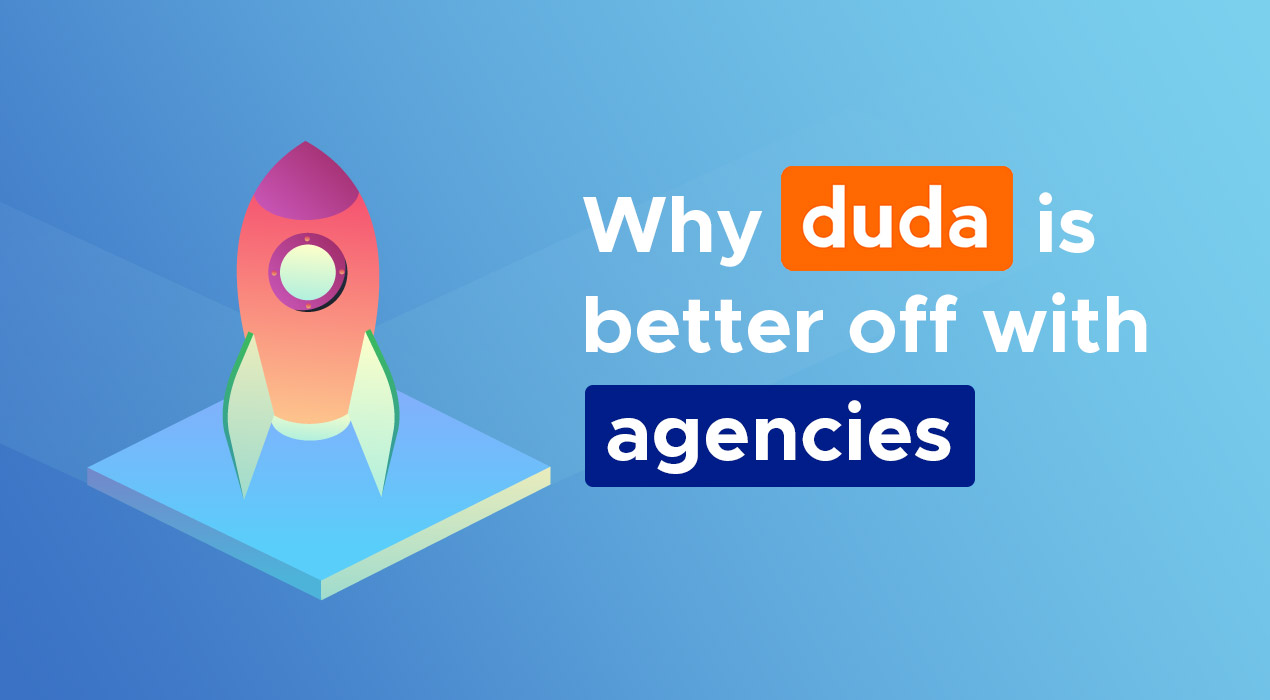 5 Reasons Why Agencies Might Be Better Off Using Duda Instead of WordPress