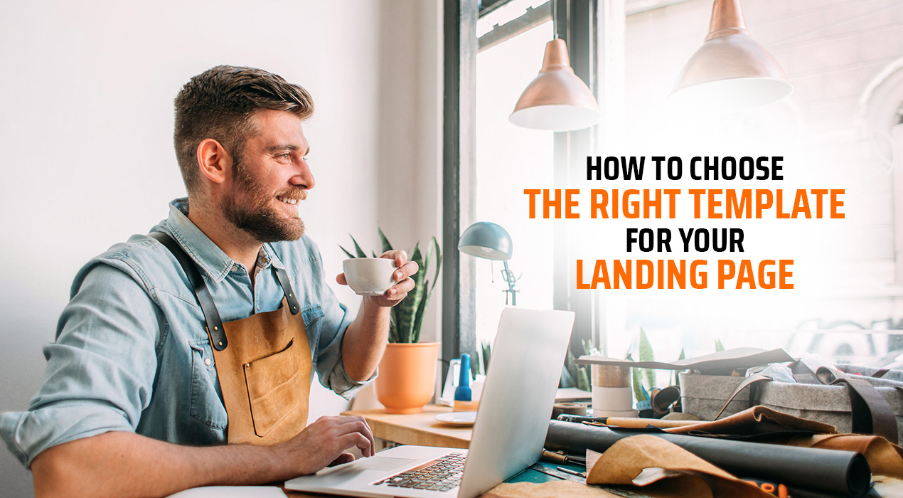 How to Choose the Right Template for Your Landing Page