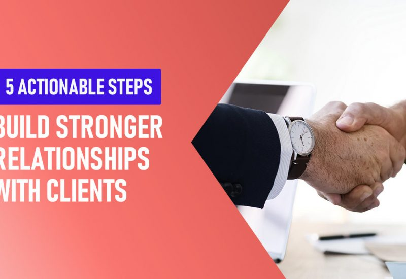 Build-Stronger-Relationship-With-Clients