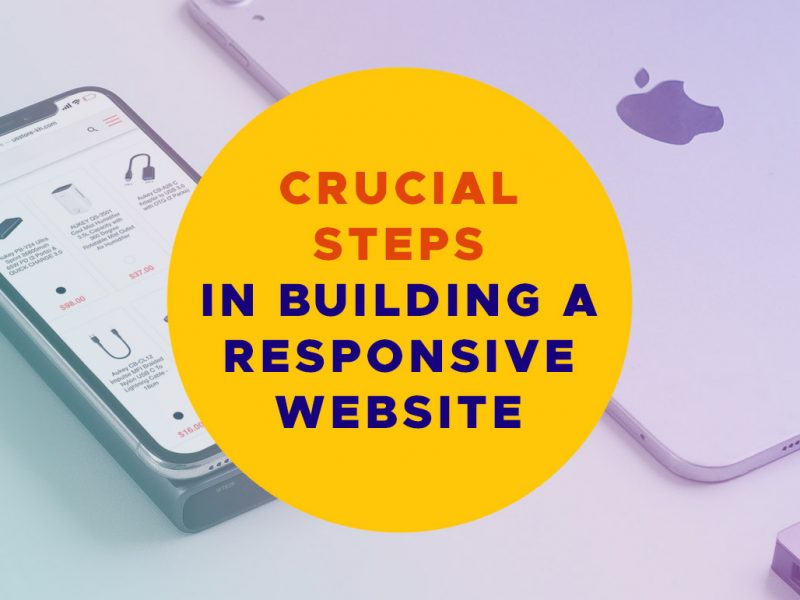 Crucial Steps In Building A Responsive Website