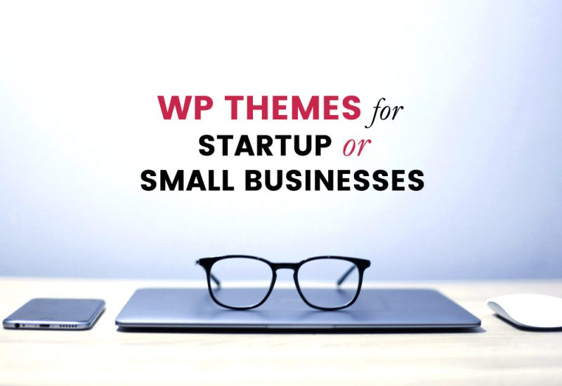 WP Themes For Startups & Small Businesses